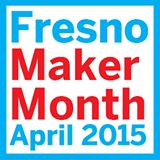 Fresno Maker Month